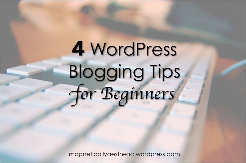4 Blogging Tips for Beginners