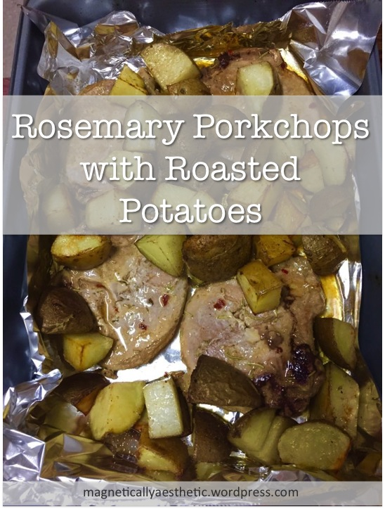 Recipe: Rosemary Porkchops with Roasted Potatoes