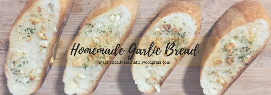 Recipe: Homemade GarlicBread