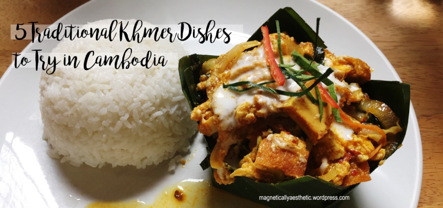 5 Traditional Khmer Dishes to Try in Cambodia
